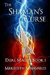 The Shaman's Curse (Dual Magics Book 1) Kindle Edition