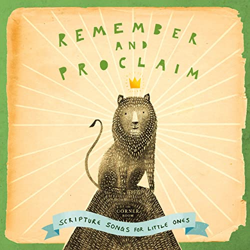 The Corner Room - Remember and Proclaim: Scripture Songs for Little Ones (2020)