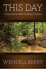 This Day: Collected & New Sabbath Poems Kindle Edition