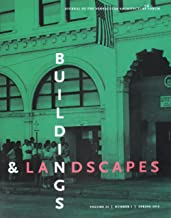 Buildings & Landscapes 23.1: Journal of the Vernacular Architecture Forum (Buildings and Landscapes)