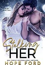 Stalking Her: A Safe Stalker Romance