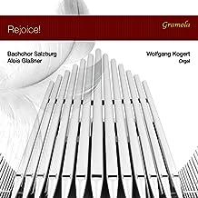 Rejoice ! : Oeuvres pour choeur et orgue. Kogert, Glaßner.