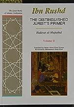 The Distinguished Jurist's Primer: A Translation of Bidayat Al-Mujtahid, Vol. 2 (The Great Books of Islamic Civilization)