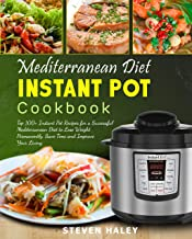 Mediterranean Diet Instant Pot Cookbook: Top 100+ Instant Pot Recipes for a Successful..