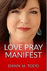 Love Pray Manifest Kindle Edition