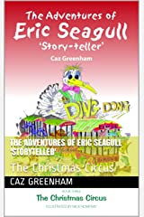 The Adventures of Eric Seagull 'Storyteller': The Christmas Circus Kindle Edition