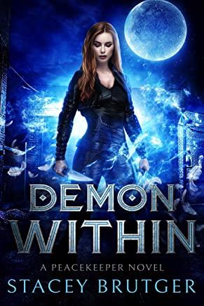 Demon Within (A PeaceKeeper Novel Book 1)