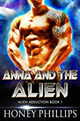 Anna and the Alien: A SciFi Alien Romance (Alien Abduction Book 1) Kindle Edition