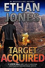Target Acquired: A Justin Hall Spy Thriller: Assassination International Espionage Suspense Mission - Book 14 Kindle Edition