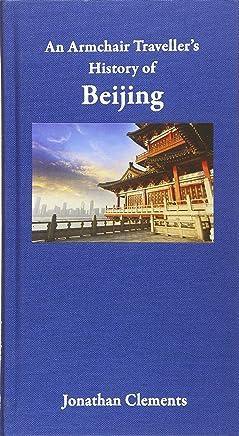An Armchair Traveller's History of Beijing