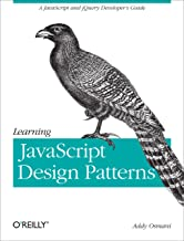 Learning JavaScript Design Patterns: A JavaScript and jQuery Developer's Guide (English Edition)
