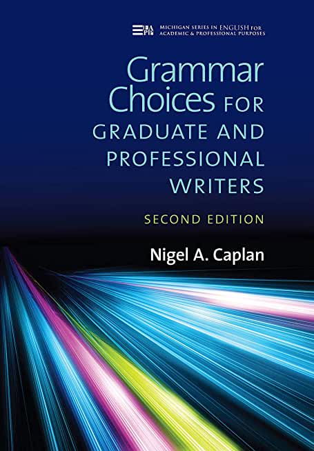 Grammar Choices for Graduate and Professional Writers, Second Edition (Michigan Series In English For Academic & Professional Purposes) (English Edition)