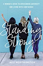 Standing Strong: A Woman's Guide to Overcoming Adversity and Living with Confidence PDF