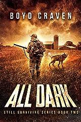 All Dark: Still Surviving Kindle Edition