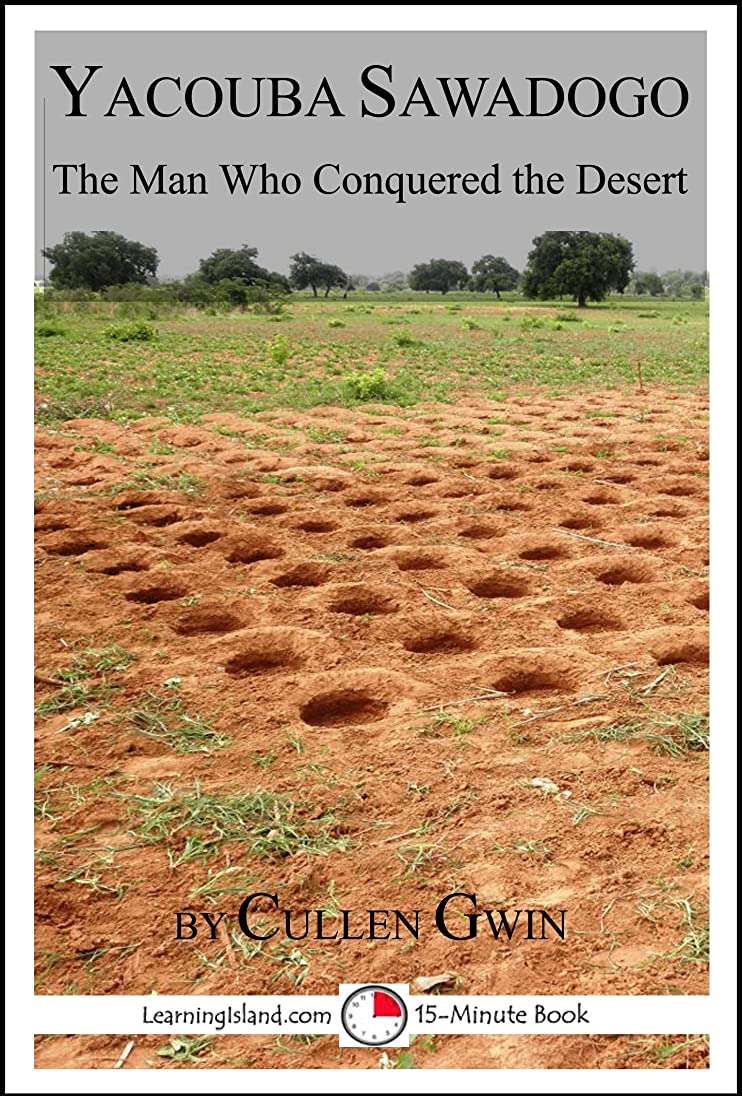 終点最も三角形Yacouba Sawadogo: The Man Who Conquered the Desert (15-Minute Books Book 642) (English Edition)