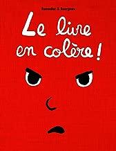 Le Livre en Colère ! (French Edition)