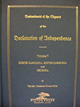 DECLARATION OF INDEPENDENCE, Descendants of The Signers of the, Vol 7: North and South