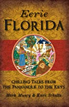 Eerie Florida: Chilling Tales from the Panhandle to the Keys (American Legends)