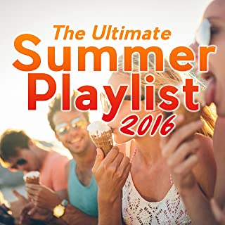 The Ultimate Summer Playlist 2016