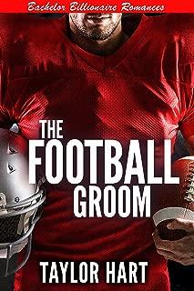 The Football Groom: Bachelor Billionaire Romances (A Last Play Companion)