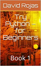 Try Python – for Beginners: Book 1