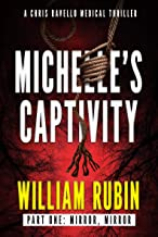 Michelle's Captivity Part One: Mirror, Mirror: A Chris Ravello Medical Thriller