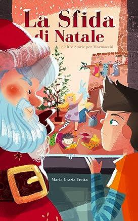 La sfida di Natale... e altre Storie per Marmocchi (dotati di senso dellumorismo)