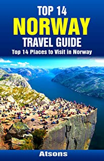 Top 14 Places to Visit in Norway - Top 14 Norway Travel Guide (Includes Oslo, The Fjords, Bergen, Tromso, Trondheim, Stava...