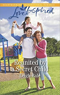 Reunited by a Secret Child: A Fresh-Start Family Romance (Men of Wildfire)