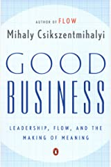 Good Business: Leadership, Flow, and the Making of Meaning (English Edition) eBook Kindle