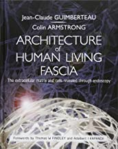 Architecture of Human Living Fascia: Cells and Extracellular Matrix as Revealed by Endoscopy (Book & DVD)