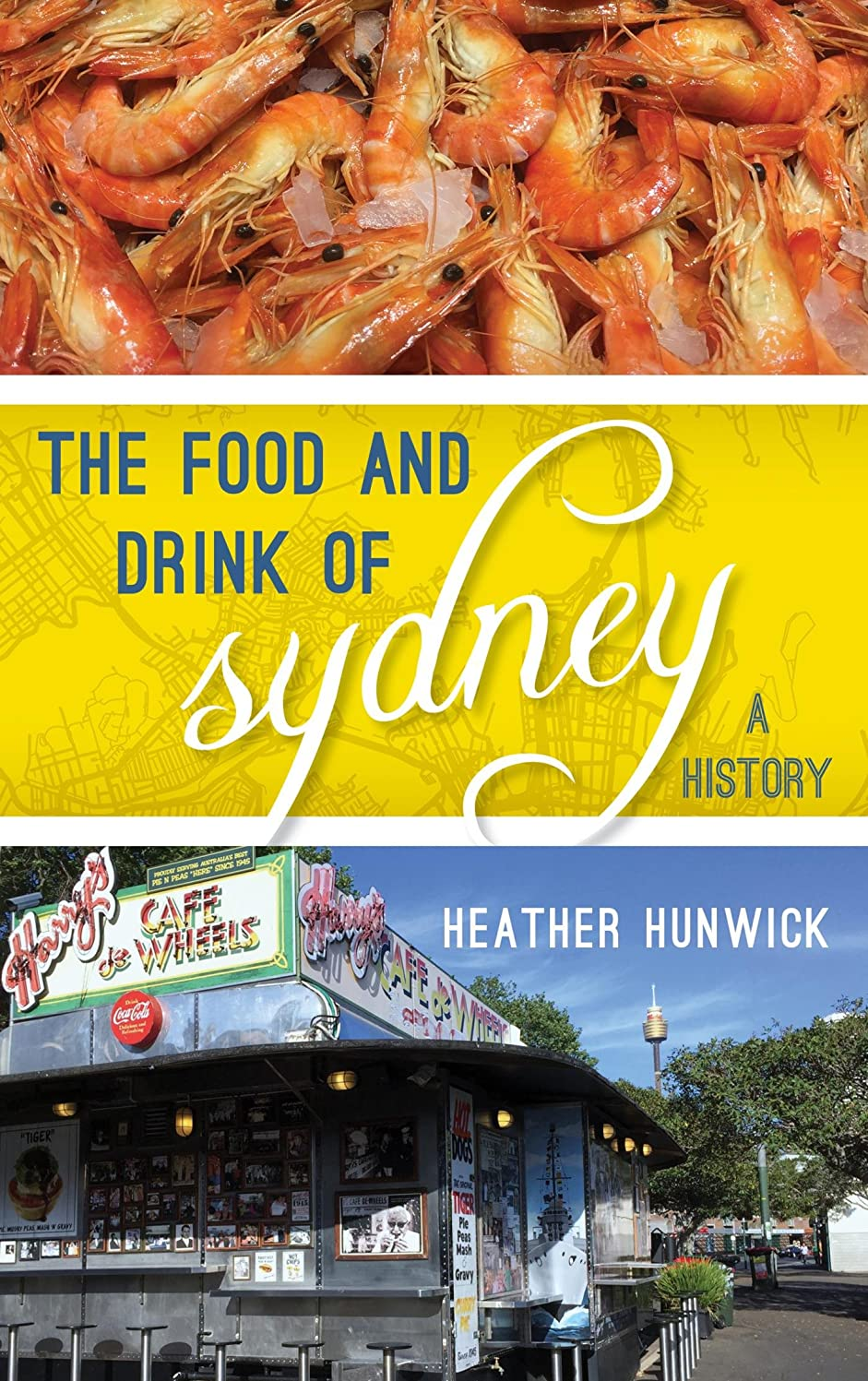血まみれ海軍非公式The Food and Drink of Sydney: A History (Big City Food Biographies) (English Edition)