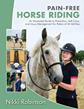 Pain-Free Horse Riding: An Illustrated Guide to Prevention, Self-Care, and Injury Management for Riders of All Abilities