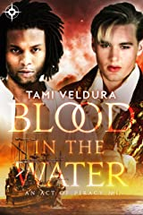 Blood In The Water (An Act Of Piracy Book 1) Kindle Edition