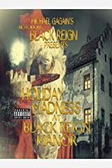 Holiday Madness At the Black Reign Manor Anthology Kindle Edition
