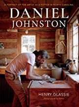 Daniel Johnston: A Portrait of the Artist as a Potter in North Carolina (English Edition)