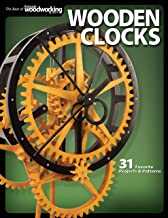 Wooden Clocks: 31 Favorite Projects & Patterns (Fox Chapel Publishing) Cases for Grandfather, Pendulum, Desk Clocks & More...