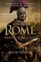 Total War. Rome II. Destruir Cartago (Spanish Edition)