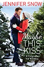Maybe This Kiss (Colorado Ice Book 1)