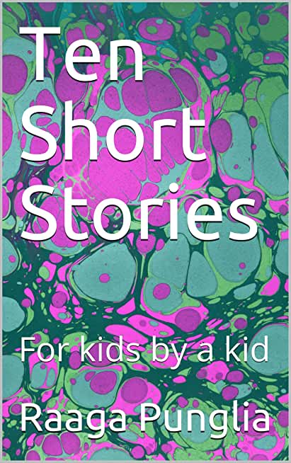 Ten Short Stories: For kids by a kid (Reading is fun! Book 1) (English Edition)