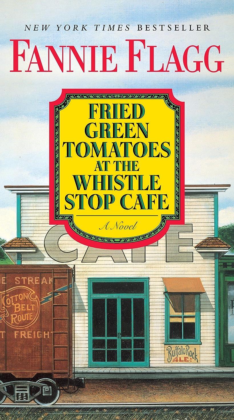 パッチハブブ本Fried Green Tomatoes at the Whistle Stop Cafe: A Novel (Ballantine Reader's Circle) (English Edition)