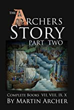 The Archers' Story: Part II: The complete collection of books VII, VIII, IX, and X of The Company of Archers saga.