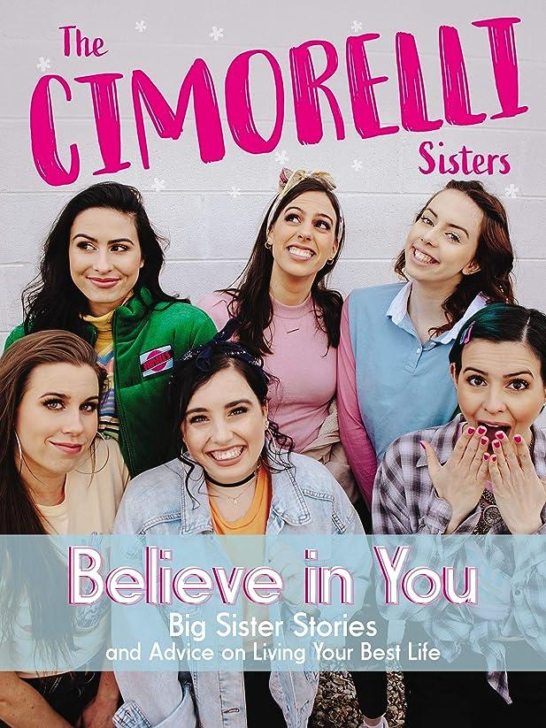 グレートバリアリーフバーベキュー家畜Believe in You: Big Sister Stories and Advice on Living Your Best Life (English Edition)