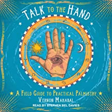 Talk to the Hand: A Field Guide to Practical Palmistry
