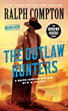 Ralph Compton the Outlaw Hunters (The Sundown Riders Series)