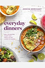 Everyday Dinners: Real-Life Recipes to Set Your Family Up for a Week of Success: A Cookbook Kindle Edition