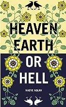 Heaven Earth or Hell