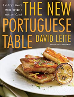 The New Portuguese Table: Exciting Flavors from Europe's Western Coast: A Cookbook