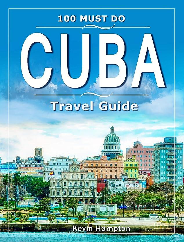 ロバ良い有限CUBA Travel Guide: 100 Must Do! (English Edition)