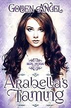Arabella`s Taming (Bridal Discipline Book 5)